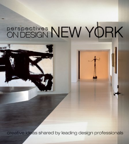 Perspectives on Design New York Creative Ideas Shared by Leading Design Professionals