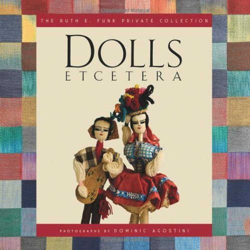 Dolls Etcetera: The Ruth E. Funk Private Collection (Hardback): Ruth E Funk