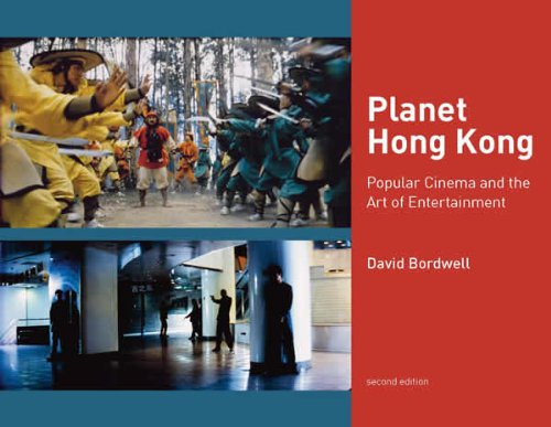 Planet Hong Kong: Popular Cinema and the Art of Entertainment (0983244014) by David Bordwell