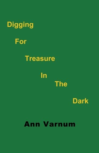 9780983244165: Digging for Treasure in the Dark