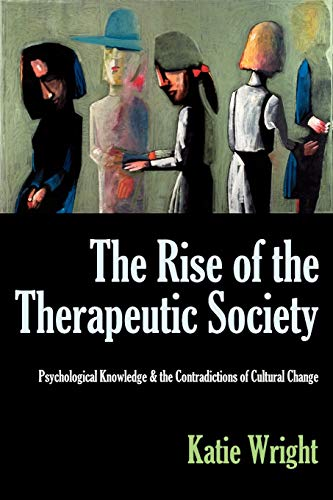 9780983245124: The Rise of the Therapeutic Society: Psychological Knowledge & the Contradictions of Cultural Change