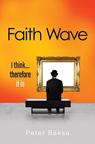 9780983247265: Faith Wave: I Think...Therefore It Is