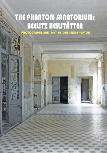 9780983248040: The Phantom Sanatorium - Beelitz Heilstatten (Solar Art Directives)