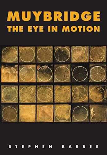9780983248057: Muybridge: The Eye in Motion