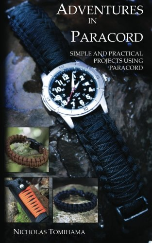 9780983248132: Adventures in Paracord: Survival Bracelets, Watches, Keychains, and More
