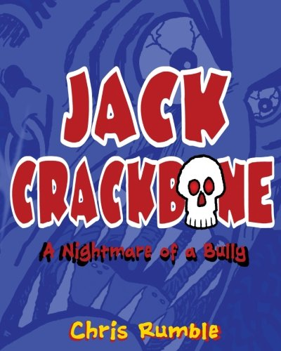 9780983249115: Jack Crackbone: A Nightmare of a Bully