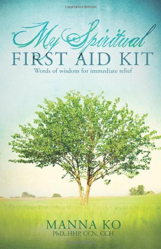9780983252092: My Spiritual First Aid Kit: Words of Wisdom for Immediate Relief