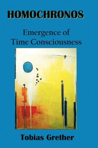 9780983252405: Homochronos, Emergence of Time Consciousness