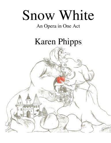 9780983252504: Snow White: An Opera in One Act