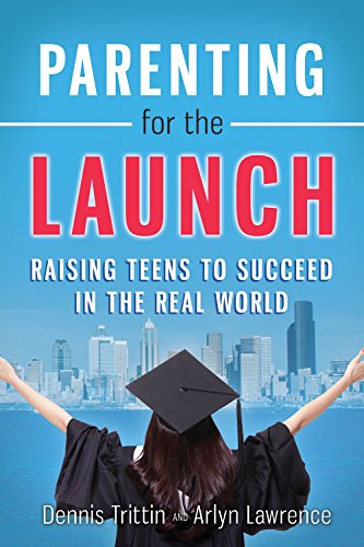 9780983252672: Parenting for the Launch: Raising Teens to Succeed in the Real World