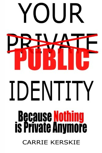 9780983252900: Your Public Identity: Because Nothing is Private Anymore