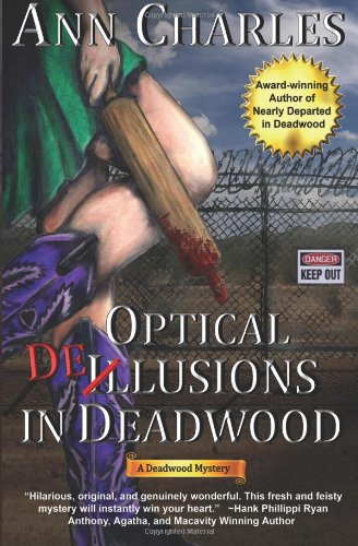 9780983256830: Optical Delusions in Deadwood: Deadwood Mystery Series