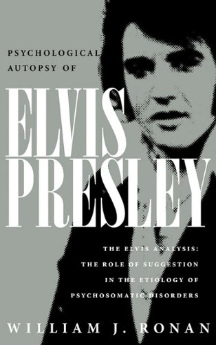 9780983260103: Psychological Autopsy of Elvis Presley