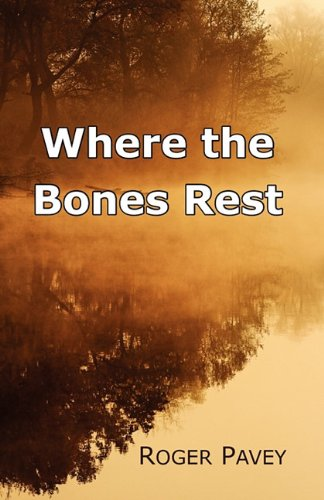 9780983260417: Where the Bones Rest: A Summer with Black Hawk