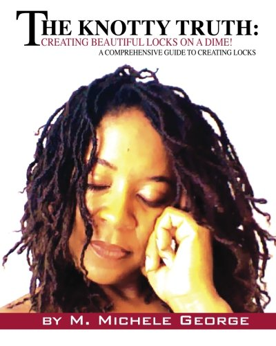 9780983262503: The Knotty Truth: Creating Beautiful Locks on a Dime!: A Comprehensive Guide to Creating Locks
