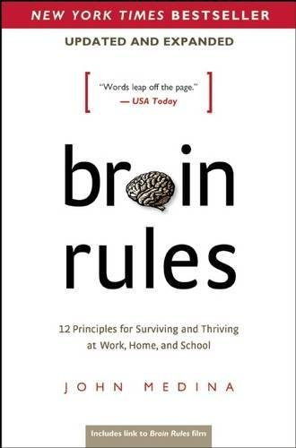 9780983263371: Brain Rules (Updated and Expanded): 12 Principles for Surviving and Thriving at Work, Home, and School