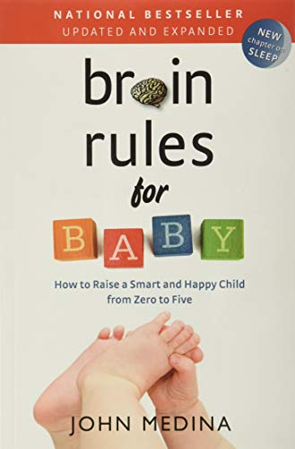 9780983263388: Brain Rules for Baby: How to Raise a Smart and Happy Child from Zero to Five