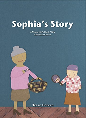 9780983263555: Sophia's Story: A Young Girl's Battle With Childhood Cancer