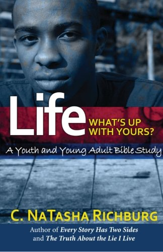 9780983265160: Life... What's Up With Yours?: A Youth and Young Adult Bible Study