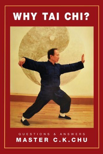 Why Tai Chi? / Questions and Answers: Master C. K. Chu