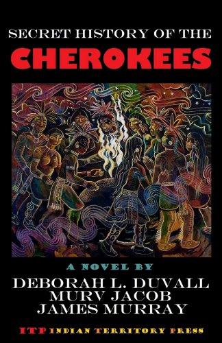 Secret History of the Cherokees: A Novel: Duvall, Deborah L.,