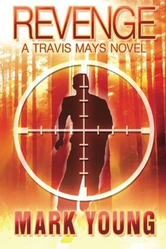 Revenge: a Travis Mays Novel: Young, Mark