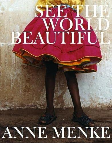 See the World Beautiful (Hardback): Anne M. Menke, Tommy Hilfiger