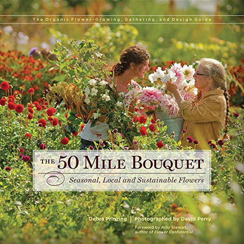 9780983272649: The 50 Mile Bouquet: Seasonal, Local and Sustainable Flowers