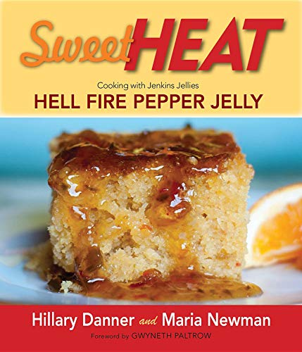 9780983272663: Sweet Heat: Cooking With Jenkins Jellies Hell Fire Pepper Jelly