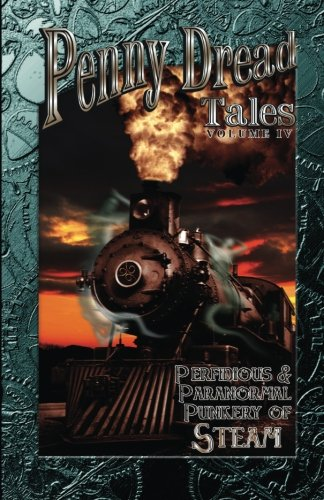 Penny Dread Tales Volume IV: Perfidious and: Christopher Ficco, Aaron