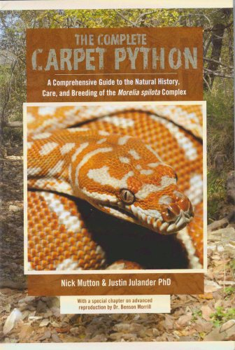 9780983278924: Complete Carpet Python, A Comprehensive Guide to the Natural History, Care, and Breeding of the 'Morelia spilota' Complex