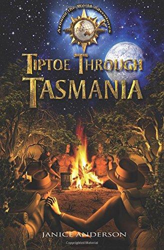 Tiptoe Through Tasmania: Around the World Adventures: Anderson, Janice
