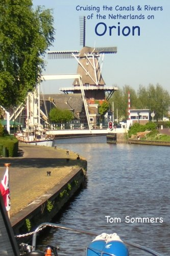 Cruising the Canals Rivers of the Netherlands on ORION: Tom Sommers