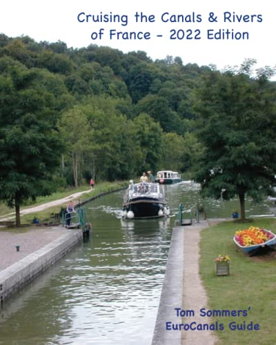9780983284178: Cruising the Canals & Rivers of France: A guide to all canals and navigable rivers in France. (Cruising the Canals & Rivers of Europe) (Volume 3)