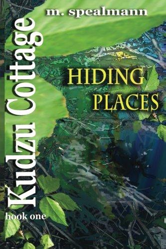 Kudzu Cottage: Hiding Places: M Spealmann