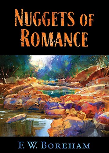 Nuggets of Romance: Boreham, F W