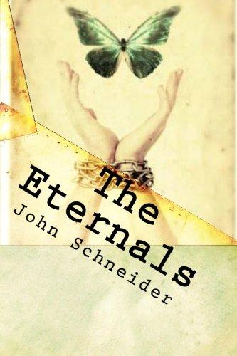 The Eternals: A Tale of a Phenomena: Ancient Beliefs, Modern Science: Schneider, John