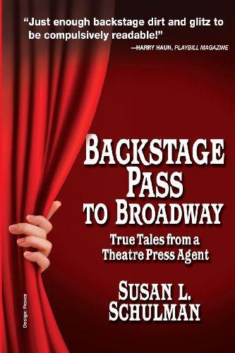 9780983294092: Backstage Pass to Broadway: True Tales from a Theatre Press Agent