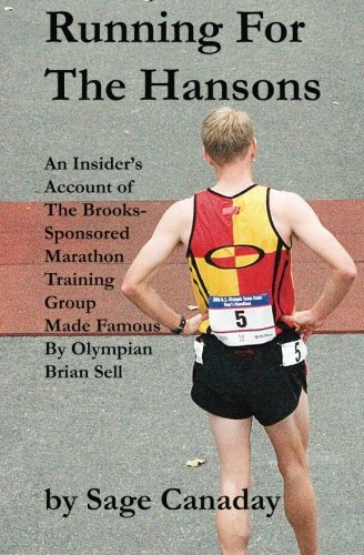 9780983294115: Running For The Hansons: An Insider's Account of The Brooks Sponsored Marathon Training Group Made Famous by Olympian Brian Sell: Volume 1