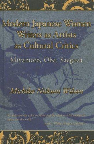 9780983299134: Modern Japanese Women Writers as Artists as Cultural Critics: Miyamoto, Oba, Saegusa