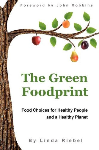 9780983305118: The Green Foodprint: Food Choices for Healthy People and a Healthy Planet