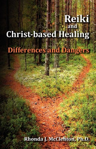 9780983306801: Reiki and Christ-Based Healing: Differences and Dangers