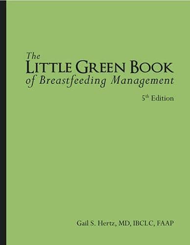 9780983307501: Little Green Book of Breastfeeding Management