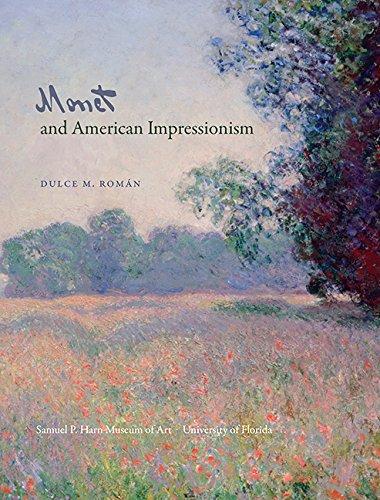 Monet and American Impressionism: Roman, Dulce Maria
