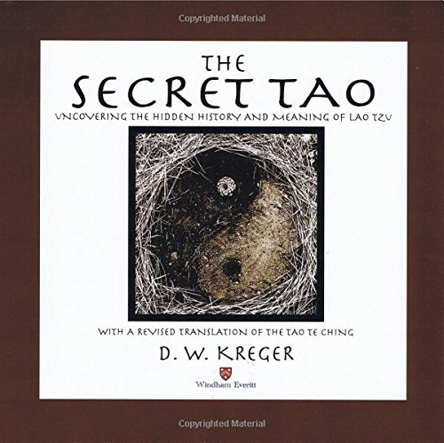 The Secret Tao: Uncovering the hidden history: D. W. Kreger