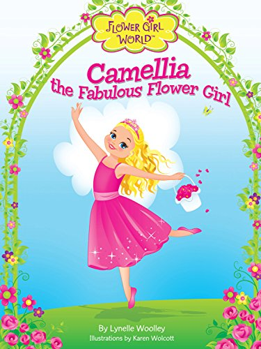 Camellia the Fabulous Flower Girl (Flower Girl World)