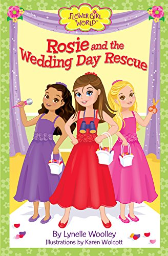 Rosie and the Wedding Day Rescue (Flower Girl World)