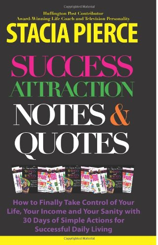 9780983311799: Success Attraction Notes & Quotes: 30 Days of insight and inspiration to improve your life and increase your income