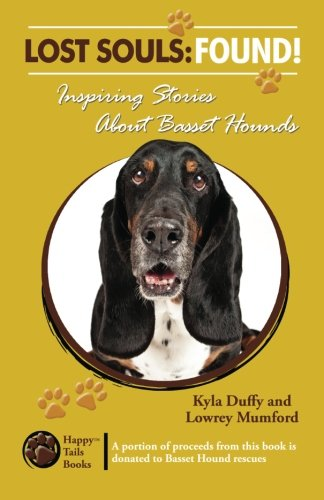 9780983312628: Lost Souls: FOUND! Inspiring Stories About Basset Hounds