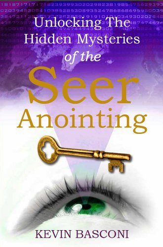 Unlocking the Hidden Mysteries of the Seer Anointing: Kevin Basconi